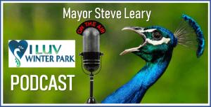 I LUV Winter Park Podcast One - Mayor Steve Leary